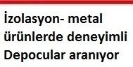 İzolasyon- metal ürünlerde deneyimli Depocular aranıyor