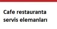 Cafe restauranta servis elemanları