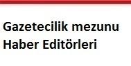 gazetecilik mezunu haber editörleri
