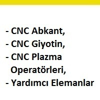 cnc abkant operatörü arayanlar, cnc giyotin eleman ilanları, cnc plazma operatörleri iş ilanları, yardımcı eleman arayan, cnc abkant elemanı aranıyor, cnc elemanı iş ilan sayfası