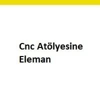 cnc elemanı aranıyor, cnc elemanı iş ilanları, cnc elemanı ilanları, cnc elemanı arayan, cnc elemanı ilanları anadolu yakası, cnc elemanı ilan sayfası, cnc elemanı iş ilanları sayfası