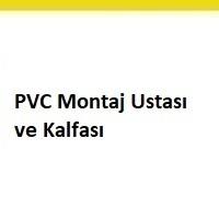 pvc montaj ustası ilanları, pvc montaj ustası iş ilanları istanbul, pvc montajına usta ve kalfa, pvc montaj ustası ve kalfası ilanları, pvc montaj usta kalfa ilanları