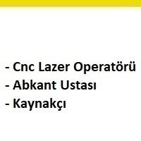 cnc lazer operatörü arayan, cnc lazer operatörü arayan firmalar, cnc lazer operatörü ilanları, abkant ustası iş ilanları, güncel abkant ustası iş ilanları, kaynakçı aranıyor, kaynakçı iş ilanları sayfası
