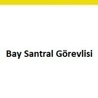 bay santral görevlisi aranıyor, bay santral görevlisi iş ilanları, bay santral görevlisi arayan, bay santral görevlisi ilanları istanbul, bay santral görevlisi iş ilanları sayfası