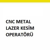 cnc metal lazer kesim operatörü aranıyor, cnc metal lazer kesimci arayan, cnc metal lazer kesim operatörü arayan, cnc operatörü iş ilan sayfası
