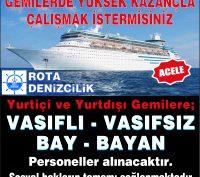 Yurtiçi ve yurtdışı gemi ve özel yatlarda ya da turistlik teknelerde çalışacak; Vasıflı ve vasıfsız personel aranmaktadır. Tüm sosyal haklar mevcuttur.