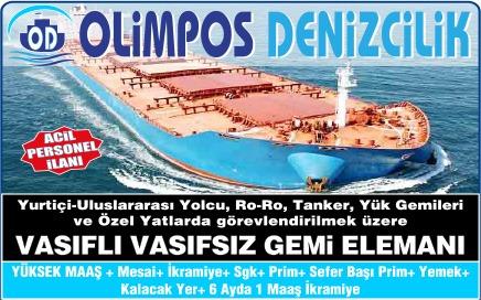 """Olimpos Denizcilik Gemi İş İlanı; """"bugünkü vasıfsız işleri, bugünkü vasıfsız iş ilanları, İstanbul iş ilanları, vasıfsız eleman, vasıfsız eleman arayan, vasıfsız eleman iş ilanları, vasıfsız eleman iş ilanları sayfası, vasıfsız gemi işleri, aradığı elemanı bulmak isteyenler için bu sayfalar hazırlanmıştır."""
