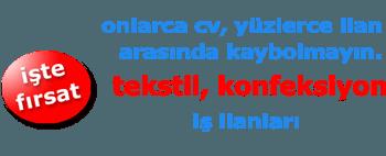 Tekstil Konfeksiyon elemanı iş ilanları